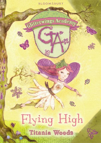 Glitterwings Academy (reissued as Fairy School), written as Titania Woods